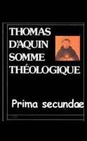 Photo Somme Théologique   Prima secundæ